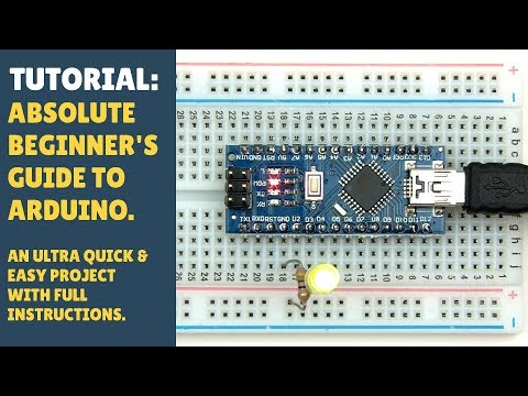 TUTORIAL: Absolute Beginner's Guide To Getting Started With Arduino! (How To)