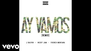 Nonton J Balvin - Ay Vamos (Remix/Audio) ft. Nicky Jam, French Montana Film Subtitle Indonesia Streaming Movie Download