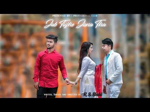 Jab Tujhe Jana Tha...|| Official Full Song || by Proffesional Club||