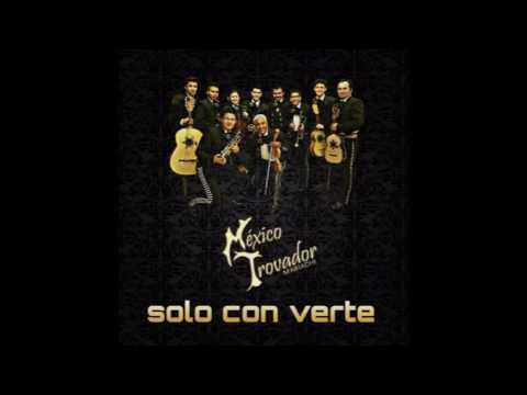 SOLO CON VERTE | Mariachi Mexico Trovador |2016