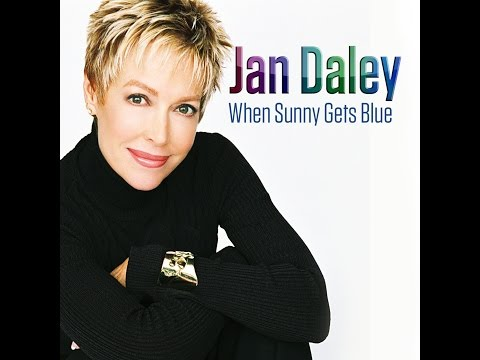 Jan Daley – When Sunny Gets Blue