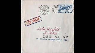 Video Hailee Steinfeld & Alesso - Let Me Go ft. Florida Georgia Line, watt [1 Hour] Loop MP3, 3GP, MP4, WEBM, AVI, FLV Maret 2018