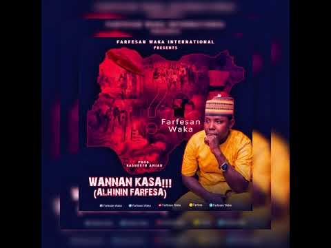 Farfesan Waka - WANNAN KASA_ (ALHININ FARFESA 🇳🇬 )- 2020