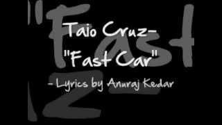 Taio Cruz - Fast car Lyrics Video
