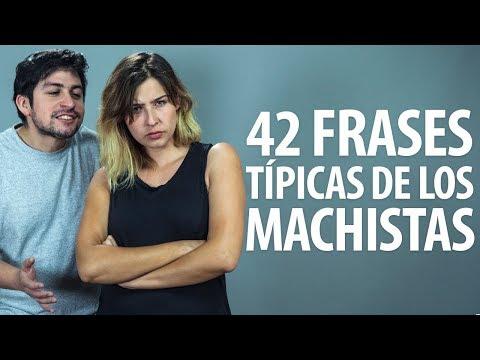42 Frases Típicas de los Machistas