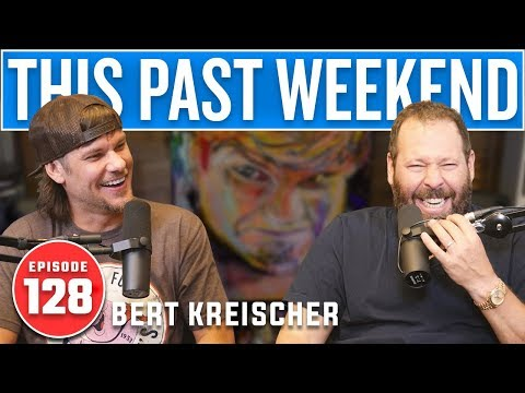 Bert Kreischer | This Past Weekend #128