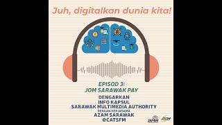 Info Kapsul Episod 3: Jom SarawakPay (Iban)