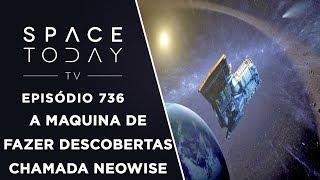 A Máquina de Descobertas Chamada NEOWISE - Space Today Ep.736 by Space Today