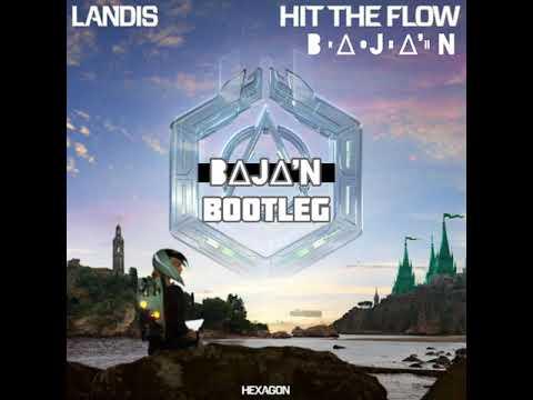 Landis - Hit The Flow (B∆J∆'N BOOTLEG)