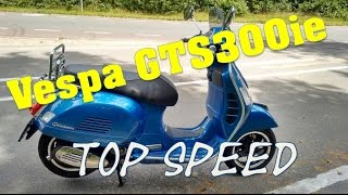 6. Vespa GTS 300IE  top speed