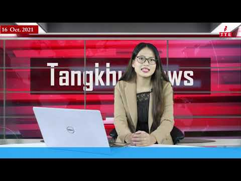 07:30 AM TANGKHUL NEWS | OKCHARPHI A CHAHONG | 16 OCTOBER 2021 | THE TANGKHUL EXPRESS | TTE NEWS UKL