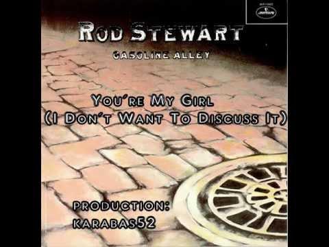 Tekst piosenki Rod Stewart - You're My Girl (I Don't Want To Discuss It) po polsku