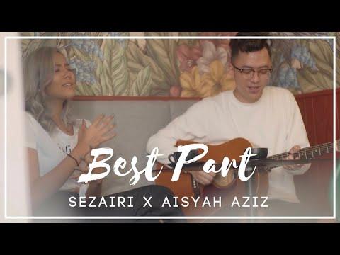gratis download video - Sezairi-x-Aisyah-Aziz--Best-Part--Daniel-Caesar-Cover