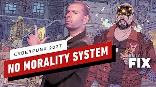 Cyberpunk 2077 Won't Have a Morality System - IGN Daily Fix by IGN