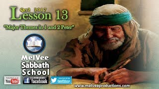 MelVee Sabbath School  Ln 13 Q2 - 2017  Major Themes from 1 and 2 Peter