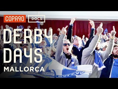 Derby Days: Mallorca | The Once In A Lifetime Derby