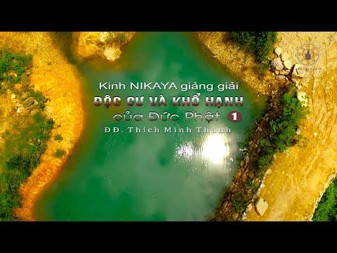 Kinh NIKAYA Giảng Giải - Độc Cư & Khổ Hạnh Của Đức Phật 1