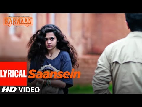 Saansein Lyrical Song   Karwaan   Irrfan Khan, Dul