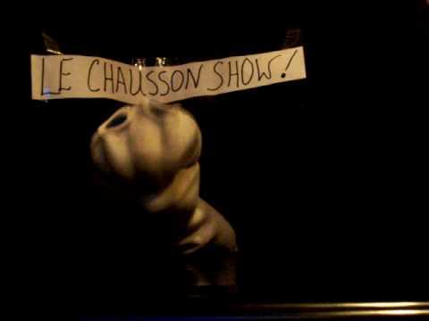 Le Chausson Show - La Chanson Pour