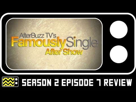 Famously Single Season 2 Episode 7 Review & After Show | AfterBuzz TV