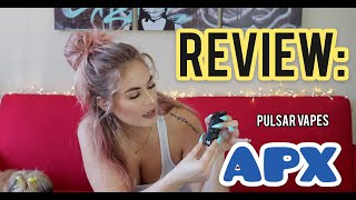 JOYA REVIEWS: PULSAR VAPES - APX by Joya G
