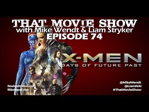 That Movie Show: Episode 74 - X-MEN Days of Future Past (2014)