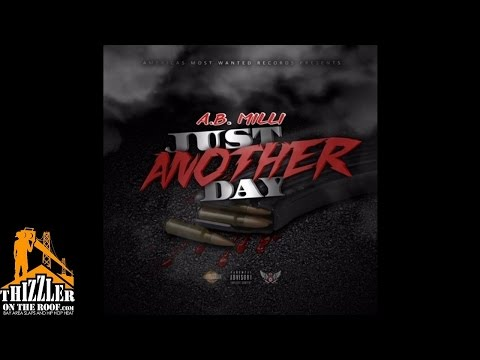 A.B. Milli - Just Another Day [Thizzler.com] (видео)