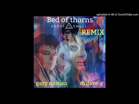 Gary Numan - Bed Of Thorns (Ghost In The Shell remix by DJ DaveG)