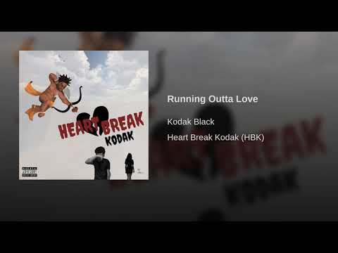 Kodak Black - Running Outta Love