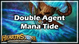 [Hearthstone] Double Agent Mana Tide