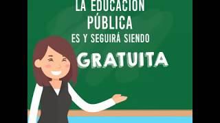 LA EDUCACIÓN PÚBLICA ES Y SEGUIRÁ SIENDO GRATUITA