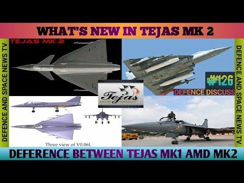 WHAT IS NEW IN TEJAS MK 2. DEFERENCE BETWEEN TEJAS MK2 AND TEJAS MK1. TEJAS MK2 2019.