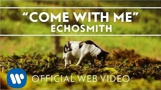 Echosmith - Come With Me [Official Web Video]