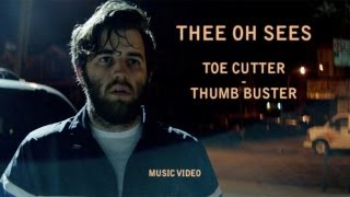 Toe Cutter - Thumb Buster Thee Oh Sees