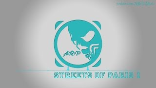 Streets Of Paris 1 by Tomas Skyldeberg - [Soft House Music]