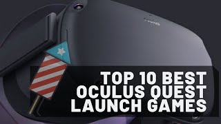 The Top 10 Best Oculus Quest Games At Launch