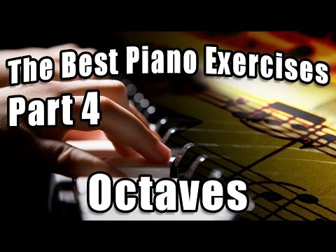 The Best Piano Exercises (Part 4) - Octaves