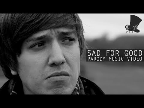GOOD - Grab the Song on Bandcamp: https://hatfilms.bandcamp.com/track/sad-for-good Also on iTunes & Many More! Like Spotify, Amazon, Myspace, etc. You'll find it! B...