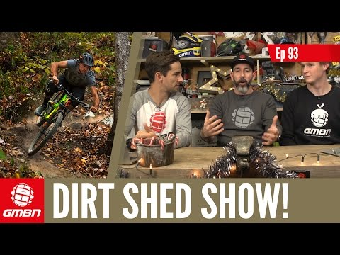 What Makes You A Real Mountain Biker?   The Dirt Shed Show Ep. 93 (видео)