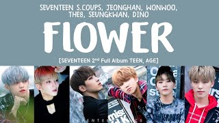 Video [LYRICS/가사] SEVENTEEN (세븐틴) - FLOWER [TEEN, AGE 2ND FULL ALBUM] MP3, 3GP, MP4, WEBM, AVI, FLV April 2018