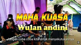 Video MAHA KUASA cover Wulan andini MP3, 3GP, MP4, WEBM, AVI, FLV November 2017