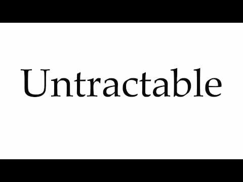 How to Pronounce Untractable