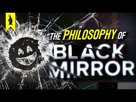 The Philosophy of Black Mirror