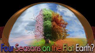 SEASONS ON FLAT CONCAVE/CONVEX/CIRCULAR EARTH!