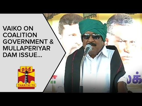 Vaiko-on-Coalition-Government-and-Mullaperiyar-Dam-Issue-Thanthi-TV
