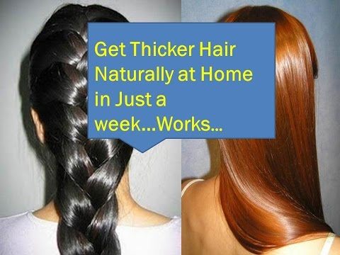 How to Get Thicker hair Naturally at home,How to make your hair thicker..