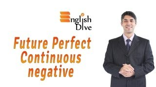 Future Perfect Continuous Negative