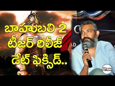 SS RAJAMOULI announced Bahubali 2 teaser release date