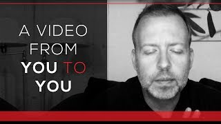 Day 75 - A video from you to you