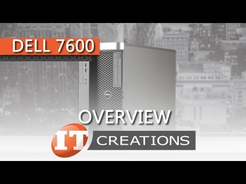 Dell Precision T7600 Workstation Overview ( IT Creations, Inc )